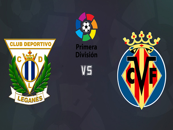 Nhận định Leganes vs Villarreal, 21h00 ngày 14/9 : Chủ nhà có điểm