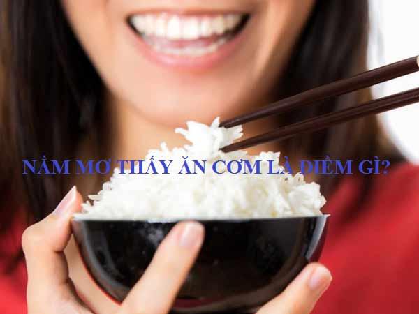 Giải mã giấc mơ thấy ăn cơm
