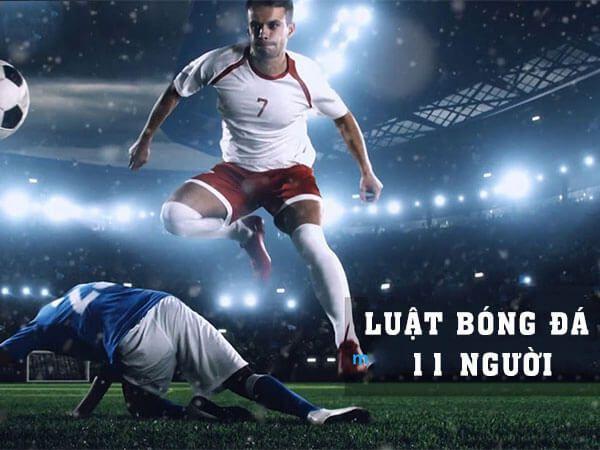 Luật bóng đá 11 người chuẩn nhất theo quy định của FIFA